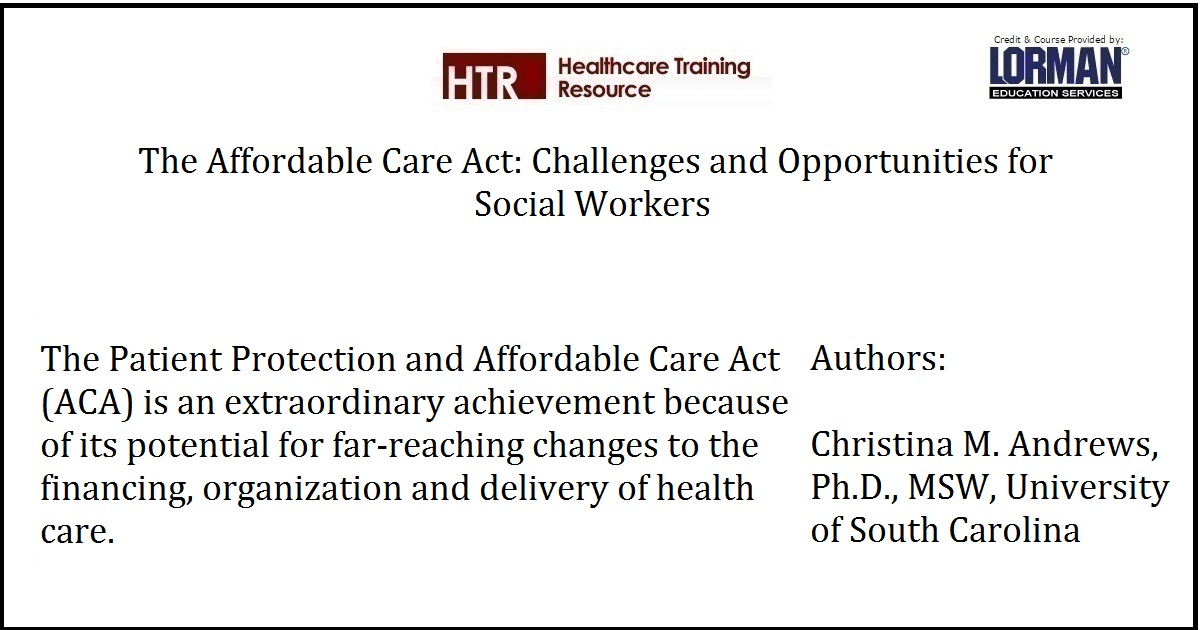 The Affordable Care Act: Challenges and Opportunities for Social Workers