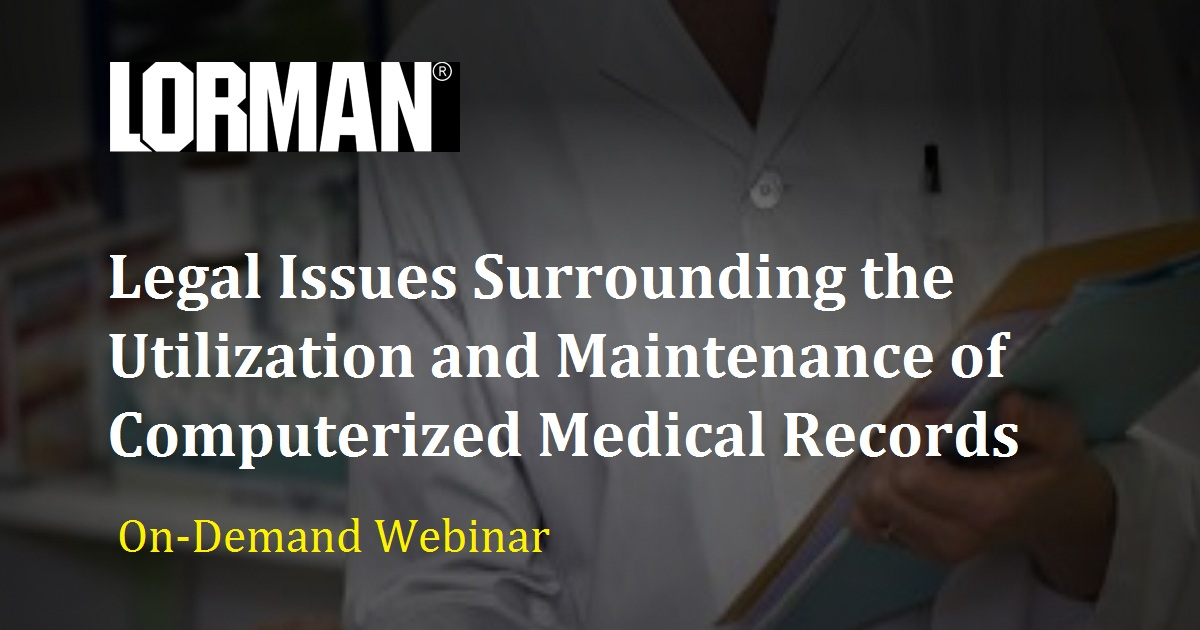 Legal Issues Surrounding the Utilization and Maintenance of Computerized Medical Records
