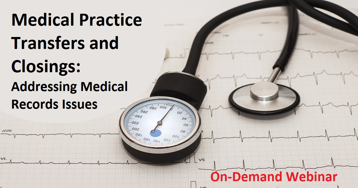 Medical Practice Transfers and Closings: Addressing Medical Records Issues