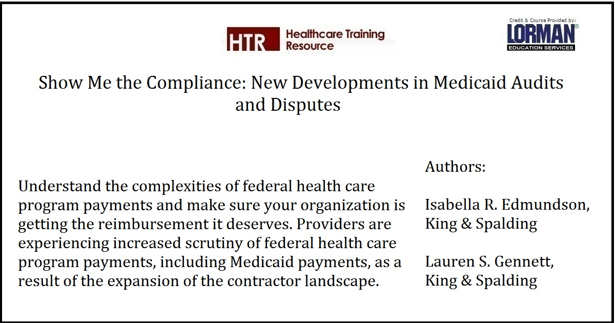 Show Me the Compliance: New Developments in Medicaid Audits and Disputes