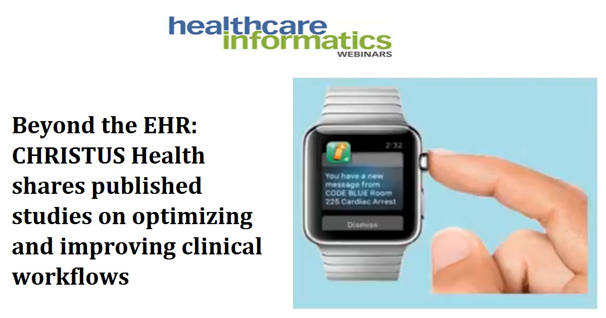 Beyond the EHR: CHRISTUS Health shares published studies on optimizing and improving clinical workflows