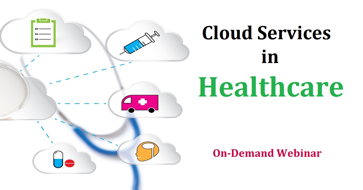 Cloud Services in Healthcare: Cutting through the Fog