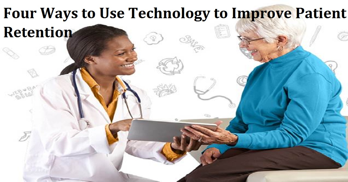Four Ways to Use Technology to Improve Patient Retention