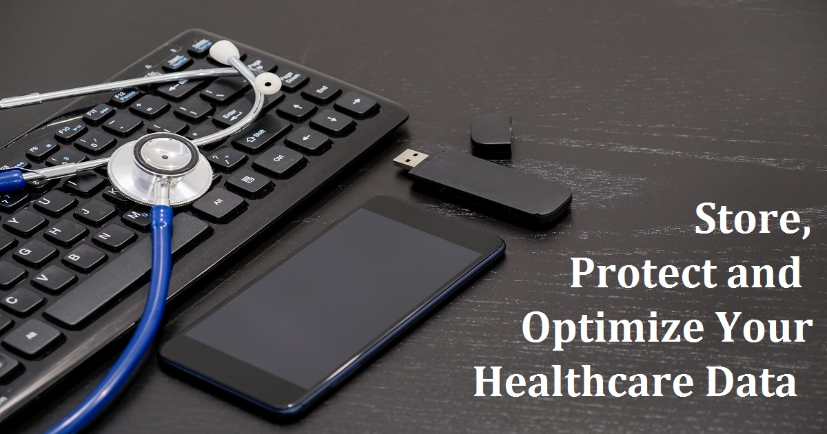 Store, Protect and Optimize Your Healthcare Data