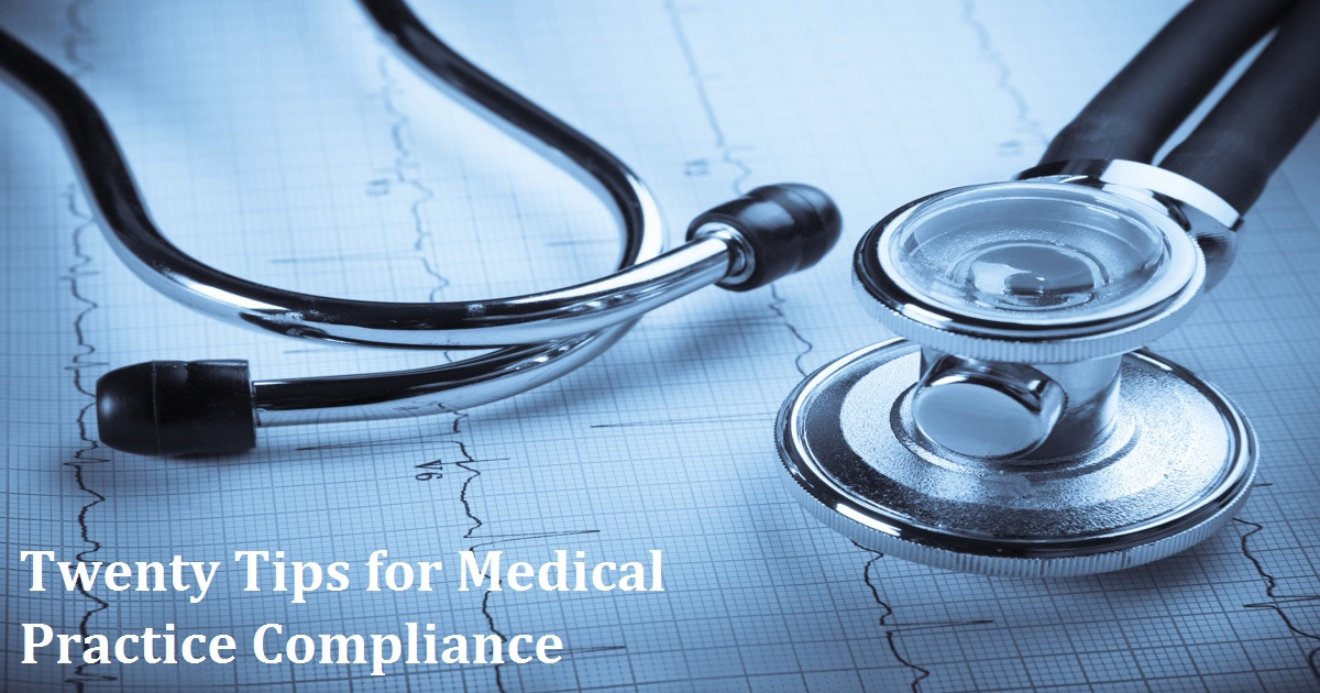 Twenty Tips for Medical Practice Compliance