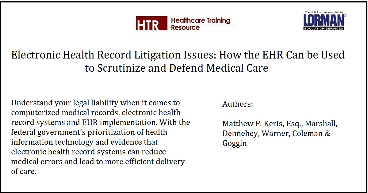 Electronic Health Record Litigation Issues: How the EHR Can be Used to Scrutinize and Defend Medical Care