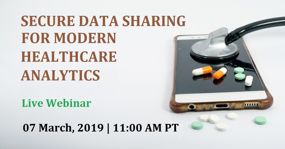 SECURE DATA SHARING FOR MODERN HEALTHCARE ANALYTICS