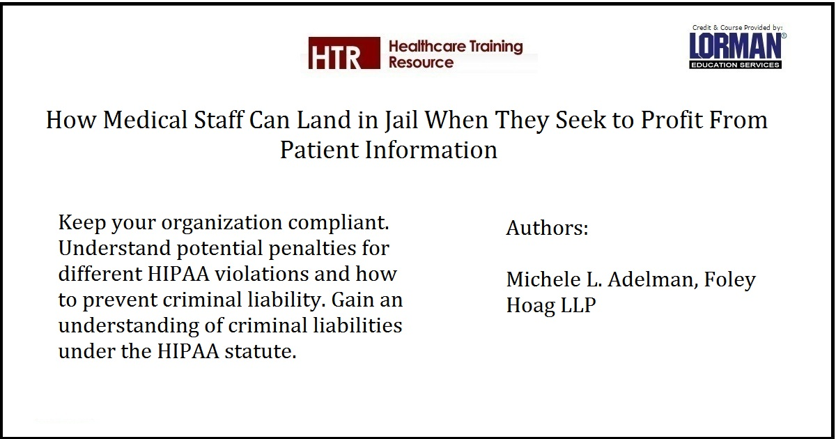 How Medical Staff Can Land in Jail When They Seek to Profit From Patient Information