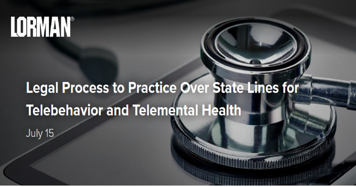 Legal Process to Practice Over State Lines for Telebehavior and Telemental Health