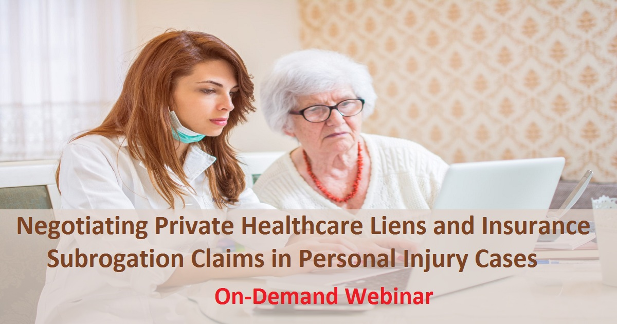 Negotiating Private Healthcare Liens and Insurance Subrogation Claims in Personal Injury Cases