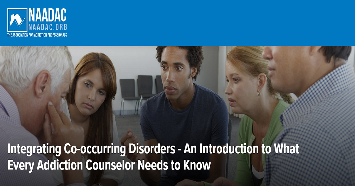 Integrating Co-occurring Disorders - An Introduction to What Every Addiction Counselor Needs to Know