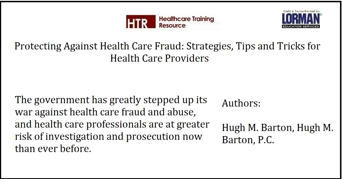 Protecting Against Health Care Fraud: Strategies, Tips and Tricks for Health Care Providers
