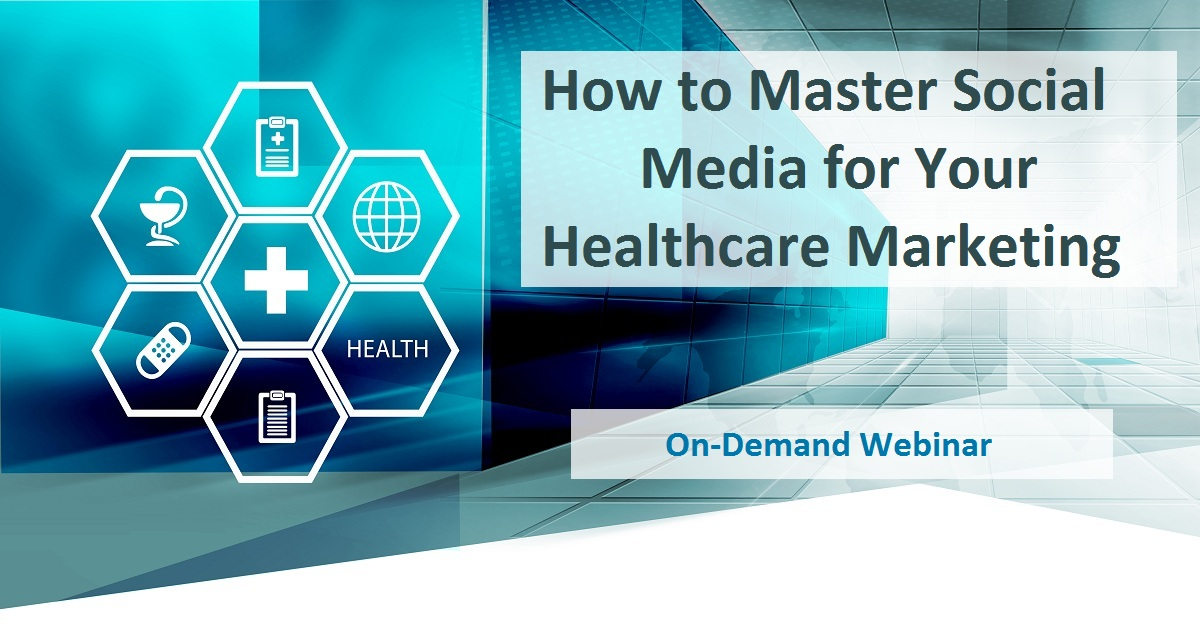 How to Master Social Media for Your Healthcare Marketing