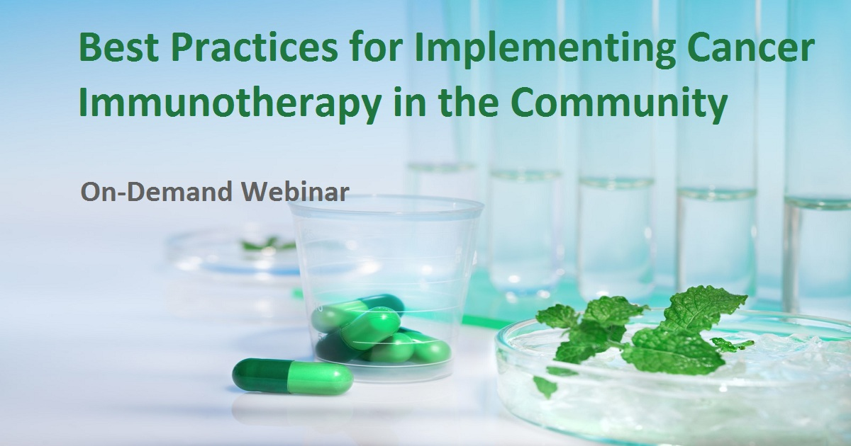 Best Practices for Implementing Cancer Immunotherapy in the Community