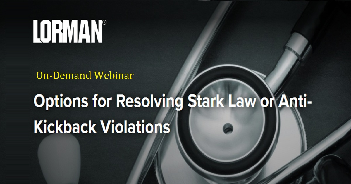 Options for Resolving Stark Law or Anti-Kickback Violations