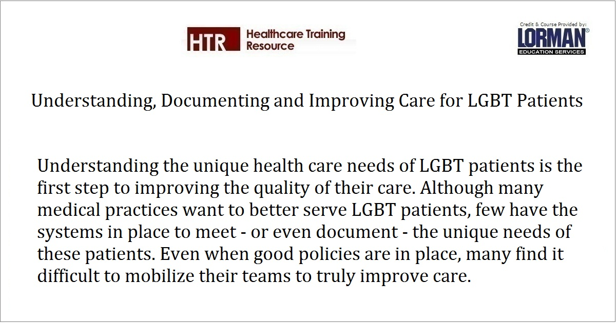 Understanding, Documenting and Improving Care for LGBT Patients