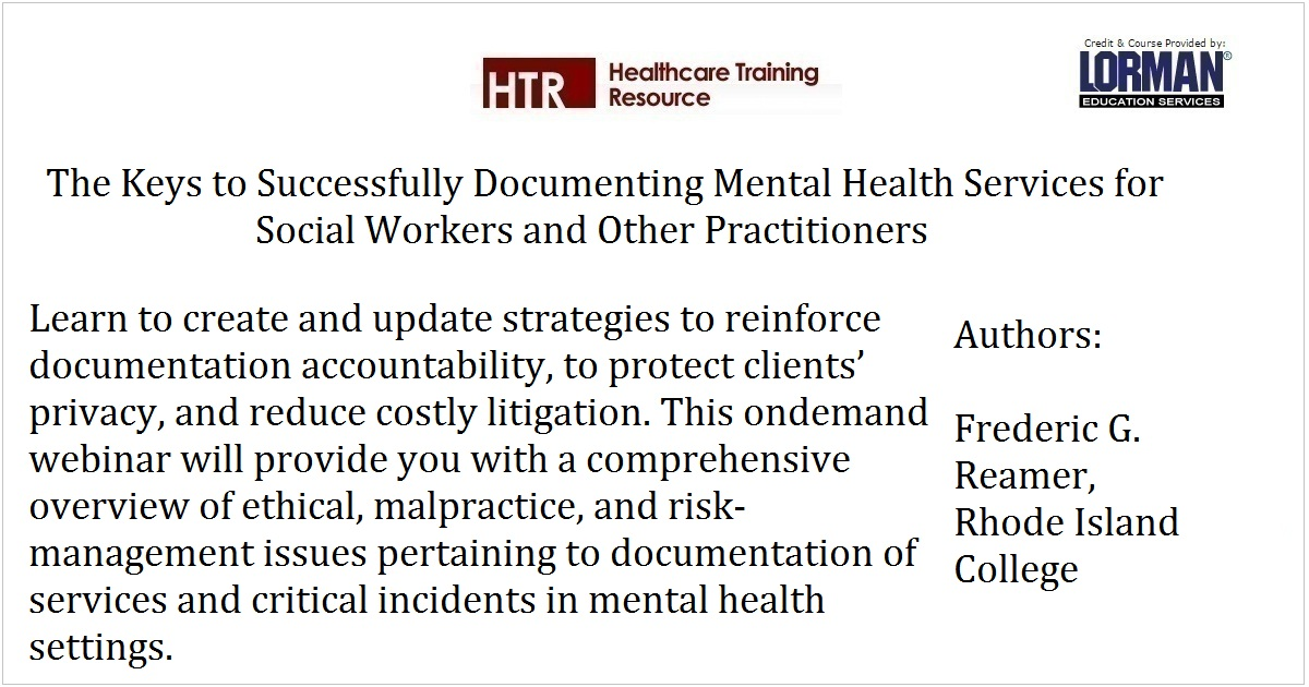 The Keys to Successfully Documenting Mental Health Services for Social Workers and Other Practitioners