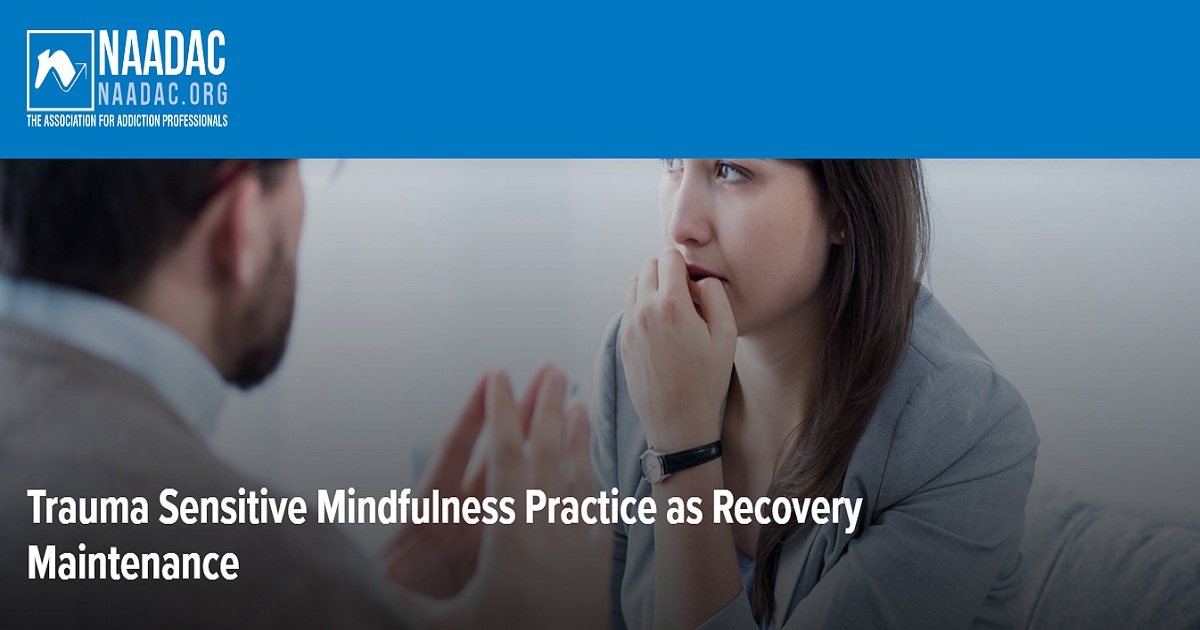 Trauma Sensitive Mindfulness Practice as Recovery Maintenance