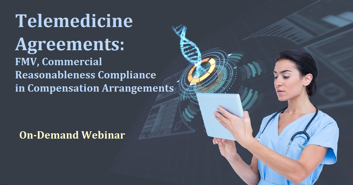 Telemedicine Agreements: FMV, Commercial Reasonableness Compliance in Compensation Arrangements