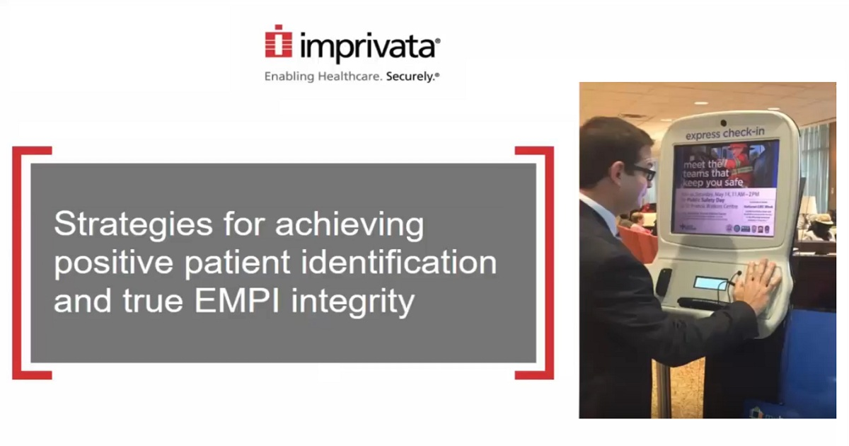 Strategies for achieving positive patient identification and true EMPI integrity