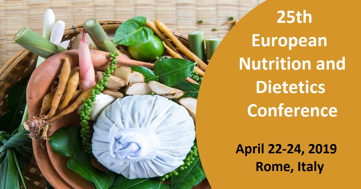 25th European Nutrition And Dietetics Conference April 22 24 2019