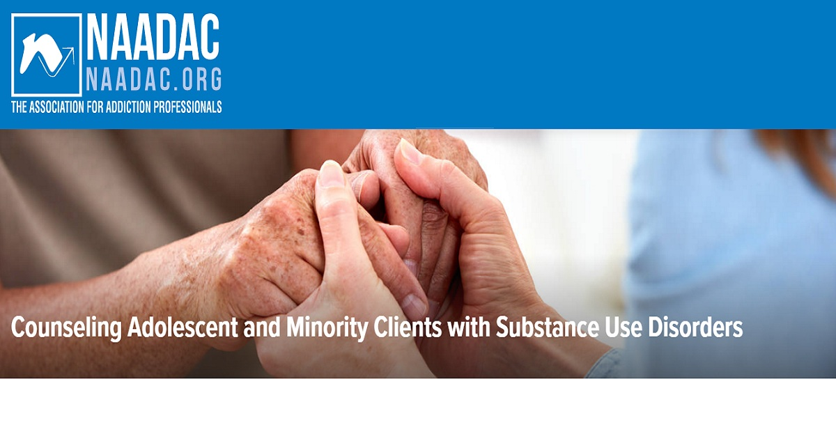 Counseling Adolescent and Minority Clients with Substance Use Disorders