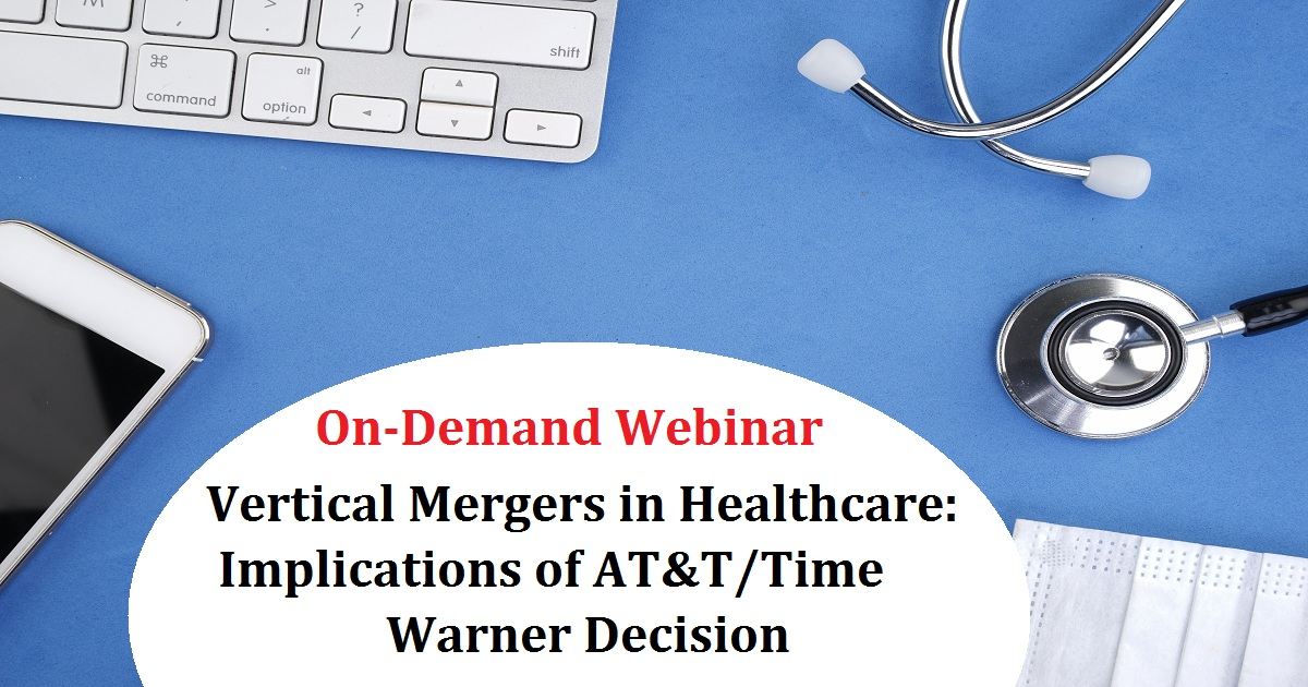 Vertical Mergers in Healthcare: Implications of AT&T/Time Warner Decision