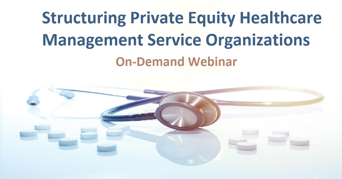 Structuring Private Equity Healthcare Management Service Organizations