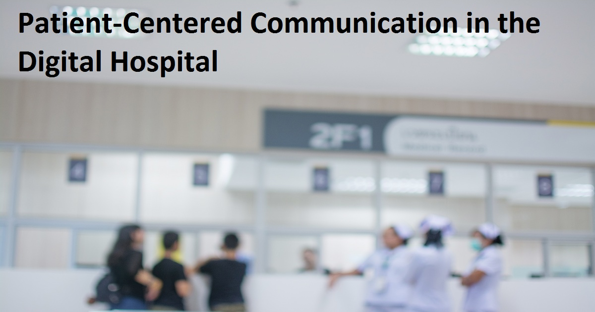 Patient-Centered Communication in the Digital Hospital