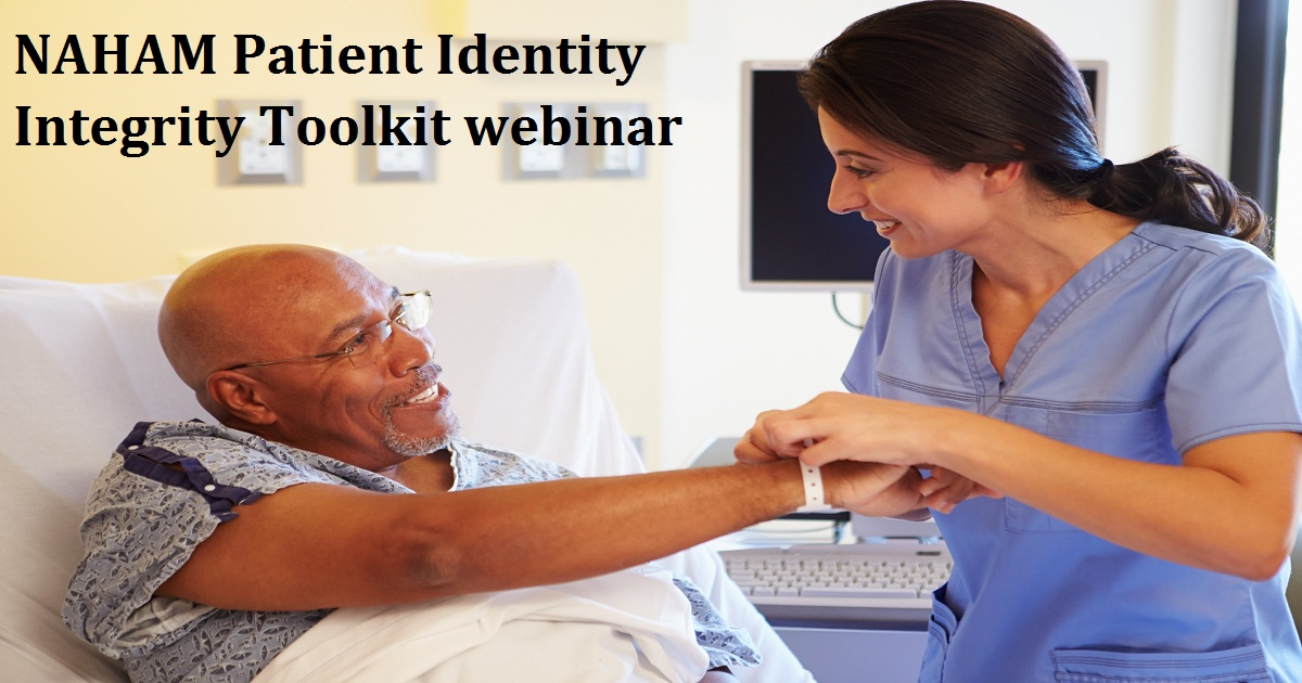 NAHAM Patient Identity Integrity Toolkit webinar