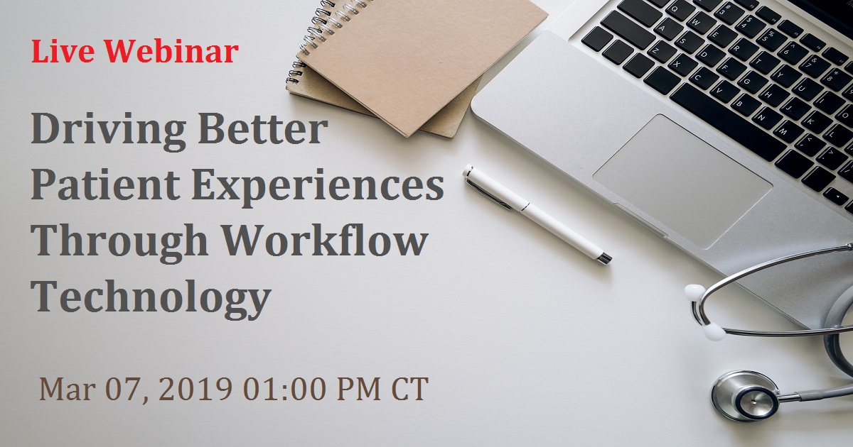 Driving Better Patient Experiences Through Workflow Technology