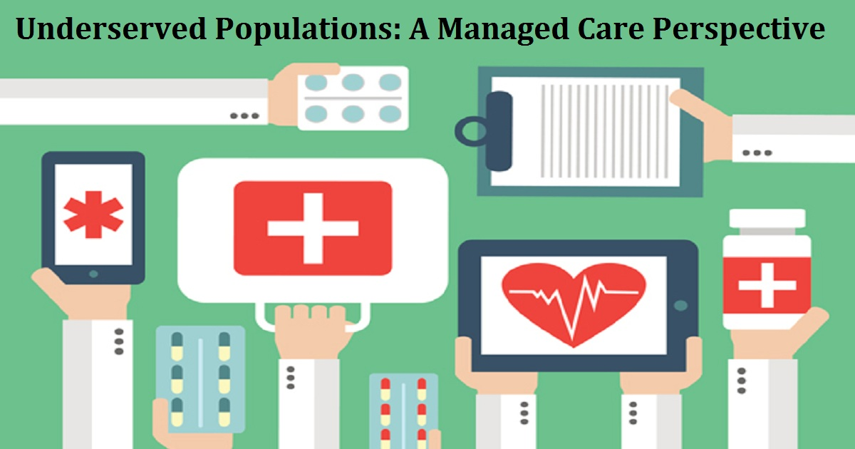 Underserved Populations: A Managed Care Perspective