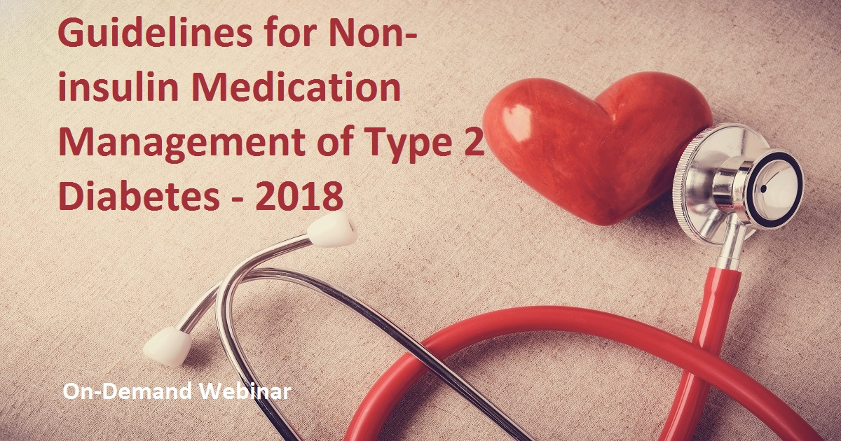 Guidelines for Non-insulin Medication Management of Type 2 Diabetes - 2018