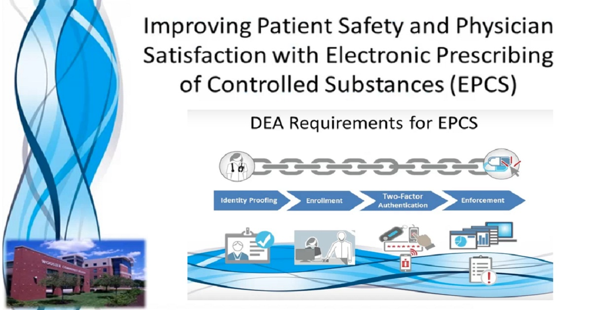 Wooster Community Hospital improves patient safety and physician satisfaction with Electronic Prescribing of Controlled Substances