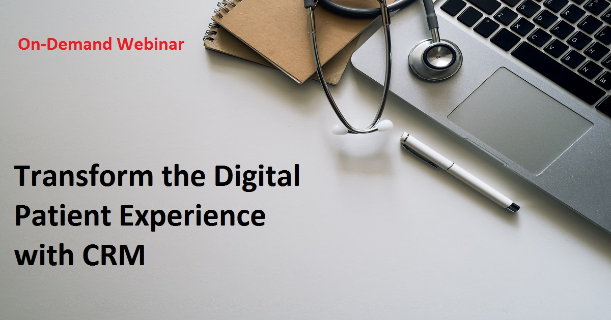 Transform the Digital Patient Experience with CRM