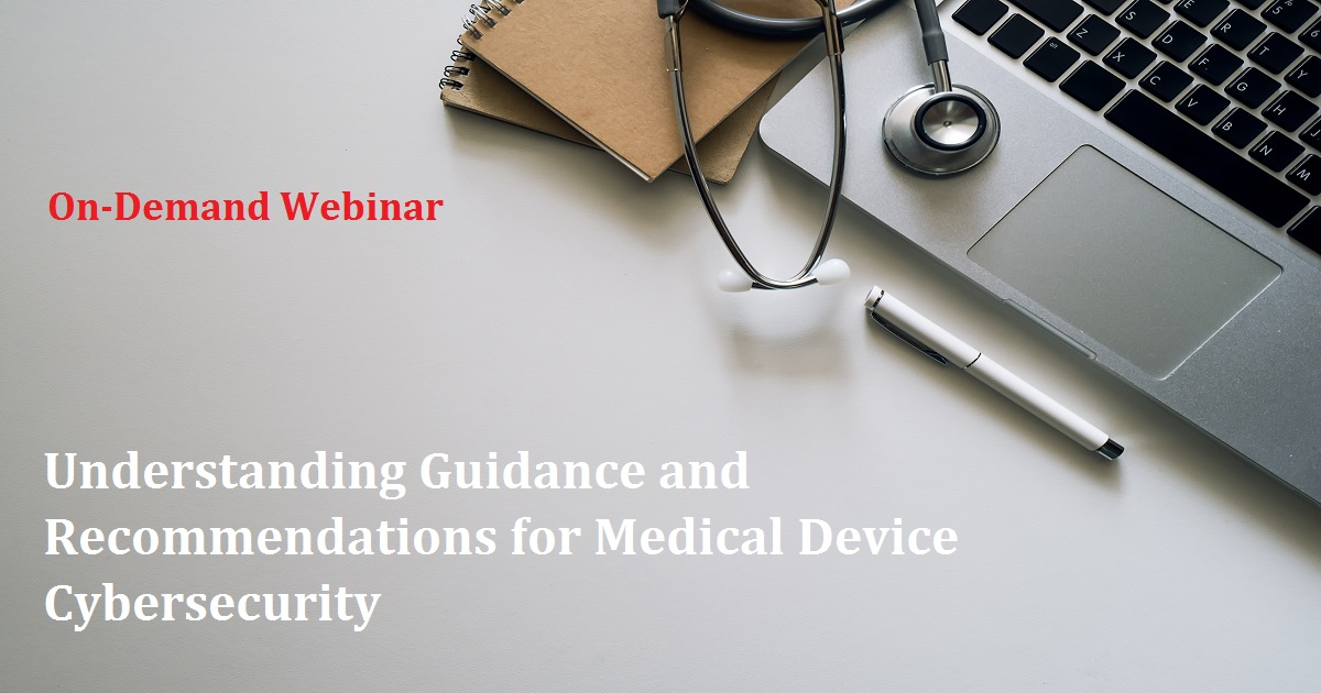 Understanding Guidance and Recommendations for Medical Device Cybersecurity