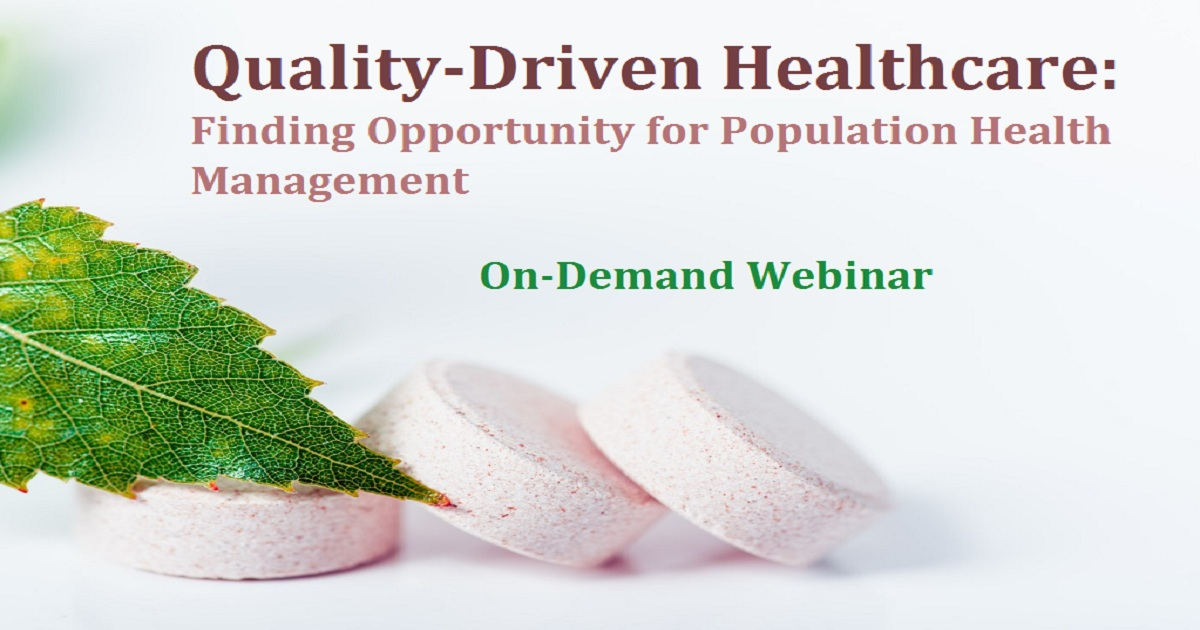 Quality-Driven Healthcare: Finding Opportunity for Population Health Management