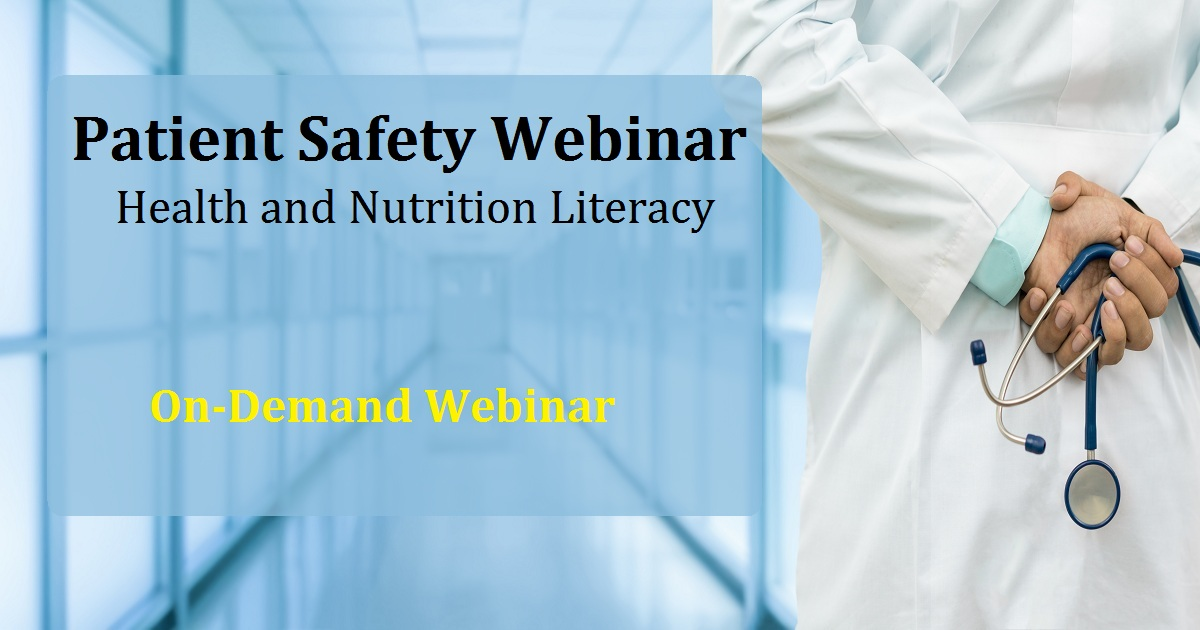 Patient Safety Webinar - Health and Nutrition Literacy