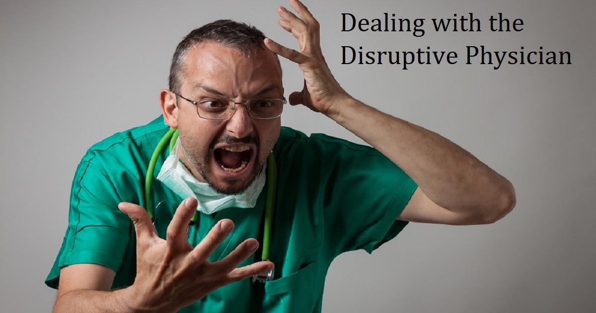 Dealing with the Disruptive Physician