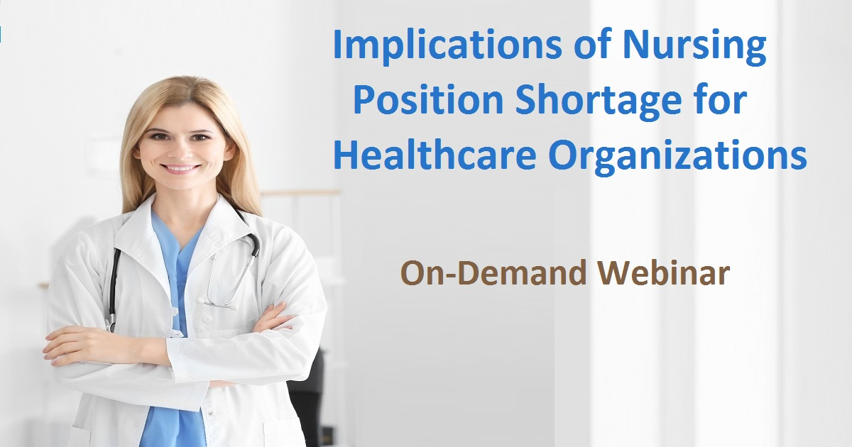 Implications of Nursing Position Shortage for Healthcare Organizations