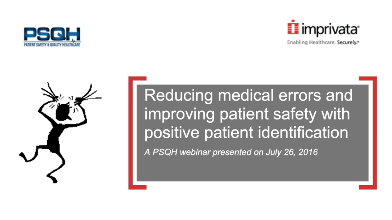 Reducing medical errors and improving patient safety with positive patient identification