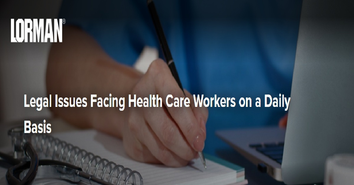 Legal Issues Facing Health Care Workers on a Daily Basis