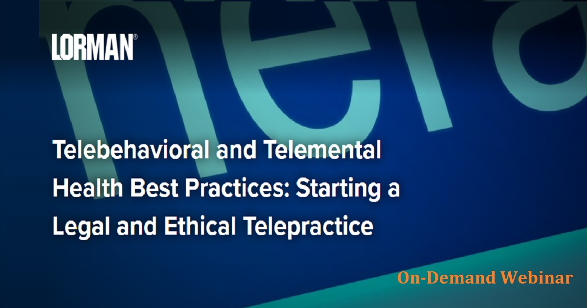 Telebehavioral and Telemental Health Best Practices: Starting a Legal and Ethical Telepractice