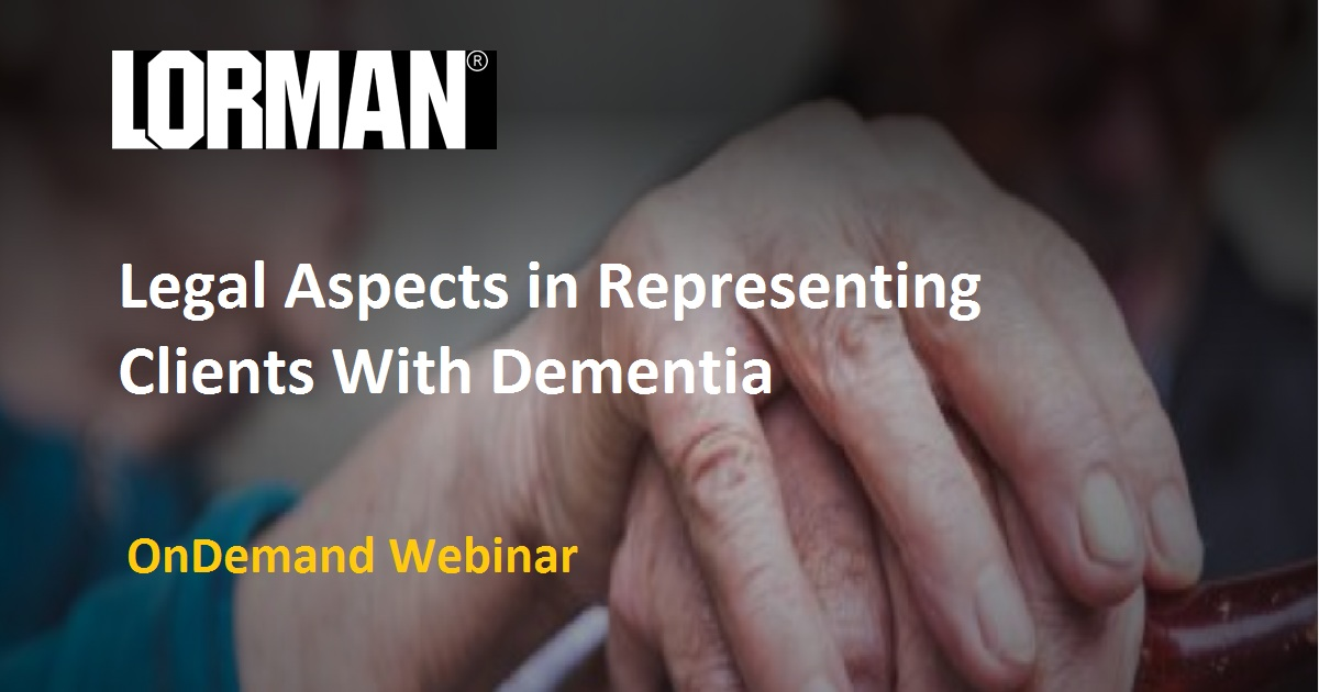 Legal Aspects in Representing Clients With Dementia