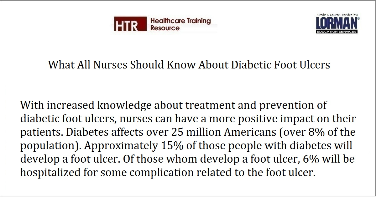What All Nurses Should Know About Diabetic Foot Ulcers