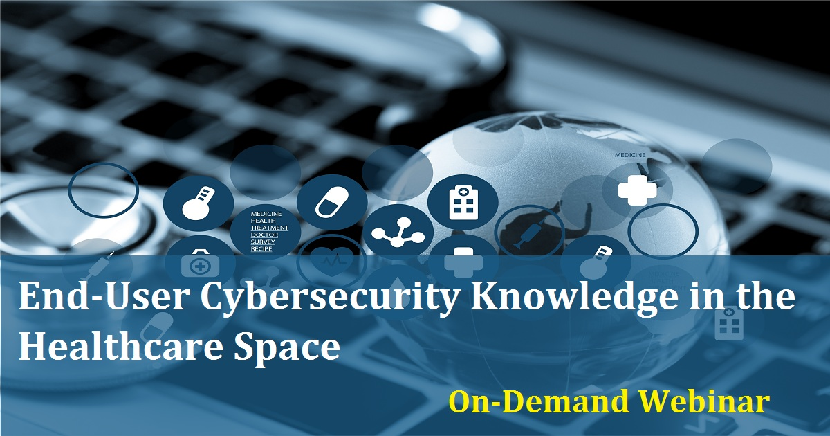 End-User Cybersecurity Knowledge in the Healthcare Space