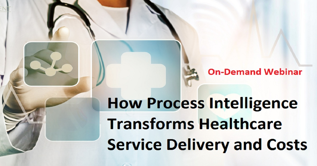 How Process Intelligence Transforms Healthcare Service Delivery and Costs
