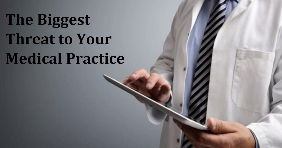 The Biggest Threat to Your Medical Practice