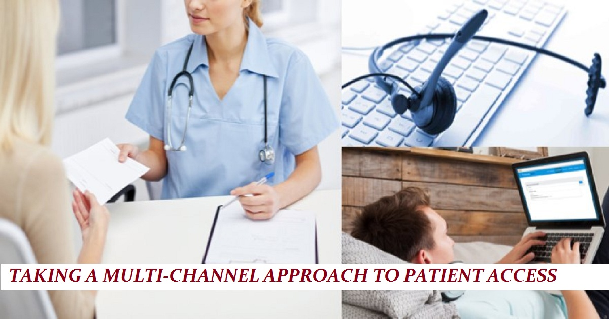 TAKING A MULTI-CHANNEL APPROACH TO PATIENT ACCESS