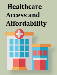 HEALTHCARE ACCESS AND AFFORDABILITY